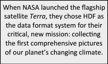When NASA launched the flagship satellite Terra, they chose HDF as the data format for their critical, new mission: collecting the first comprehensive pictures of our planet's changing climate.